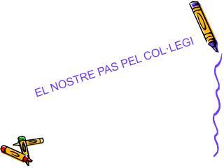 EL NOSTRE PAS PEL COL�LEGI