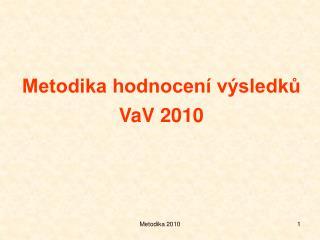 Metodika hodnocení výsledků VaV 2010