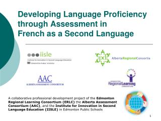 Developing Language Proficiency through Assessment in  French as a Second Language