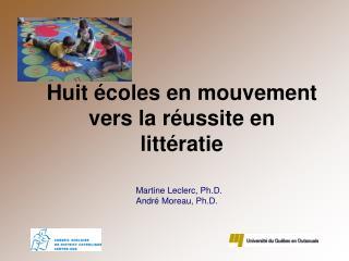 Huit écoles en mouvement vers la réussite en littératie