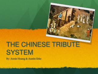 THE CHINESE TRIBUTE SYSTEM