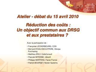 Réduction des coûts : Un objectif commun aux DRSG  et aux prestataires ?