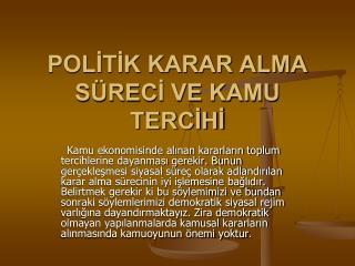 POLİTİK KARAR ALMA SÜRECİ VE KAMU TERCİHİ