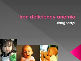 Iron deficienc y  anemia