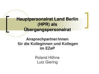 Hauptpersonalrat Land Berlin (HPR) als  Übergangspersonalrat