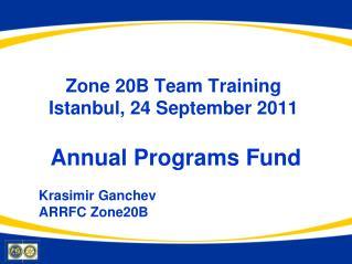 Zone 20B Team Training  Istanbul, 24 September 2011
