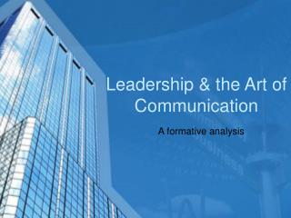 Leadership  the Art of Communication