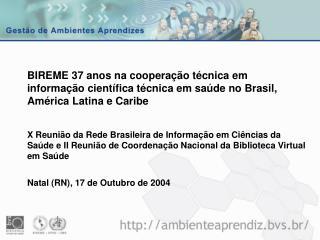BIREME 37 anos na coopera  o t cnica em informa  o cient fica t cnica em sa de no Brasil, Am rica Latina e Caribe