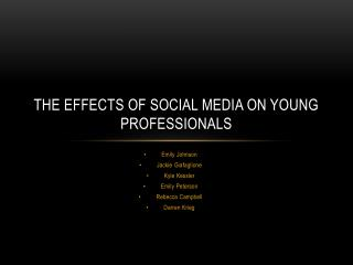 The Effects of Social Media on Young Professionals