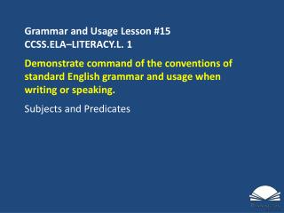 Grammar and Usage Lesson #15 CCSS.ELA�LITERACY.L.  1