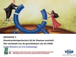 INFOSHOP 7 Dienstverleningscharters bij de Vlaamse overheid