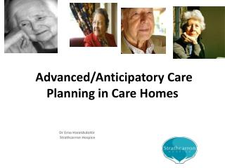 Advanced/Anticipatory Care Planning in Care Homes
