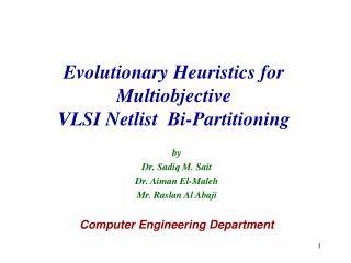 Evolutionary Heuristics for Multiobjective  VLSI Netlist  Bi-Partitioning