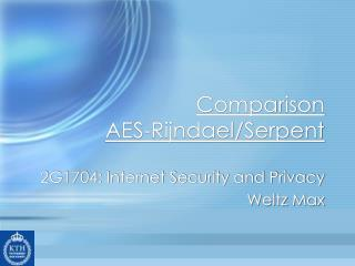 Comparison AES-Rijndael/Serpent