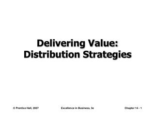Delivering Value: Distribution Strategies