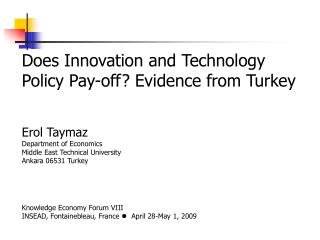 Does Innovation and Technology Policy Pay-off? Evidence from Turkey Erol Taymaz