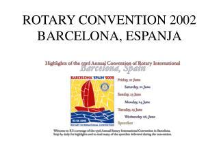 ROTARY CONVENTION 2002 BARCELONA, ESPANJA