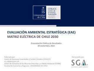 EVALUACIÓN AMBIENTAL ESTRATÉGICA (EAE) MATRIZ ELÉCTRICA DE CHILE 2030