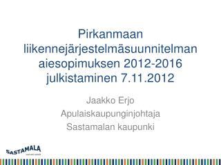 Pirkanmaan liikennejärjestelmäsuunnitelman aiesopimuksen 2012-2016 julkistaminen 7.11.2012