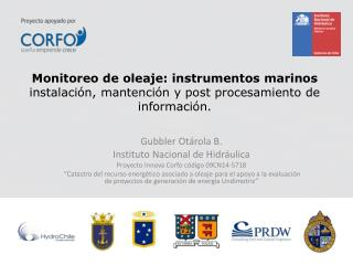 Gubbler Otárola  B. Instituto Nacional de Hidráulica Proyecto Innova Corfo código 09CN14-5718