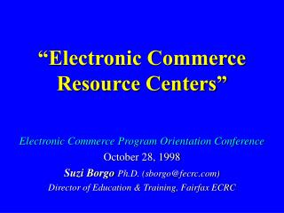 Electronic Commerce Resource Centers