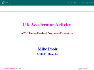 UK Accelerator Activity ASTeC Role and National Programme Perspectives