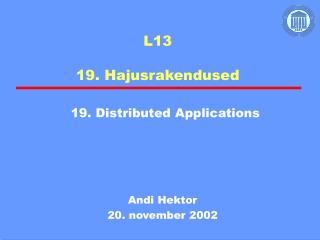 L13 19. Hajusrakendused