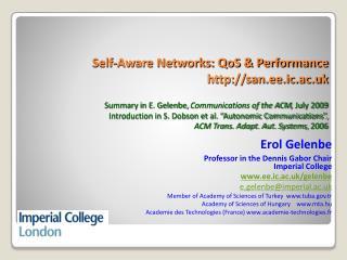 Erol Gelenbe Professor in the Dennis Gabor Chair Imperial College ee.ic.ac.uk/gelenbe