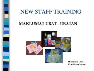 NEW STAFF TRAINING