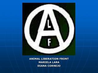 ANIMAL LIBERATION FRONT MARIELA LARA DIANA CORNEJO