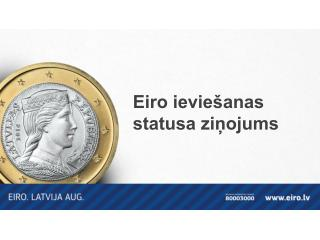 Eiro ievie�anas statusa zi?ojums