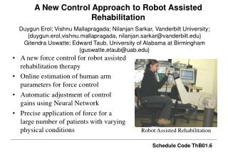 A New Control Approach to Robot Assisted Rehabilitation