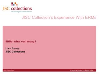 JISC Collection's Experience With ERMs