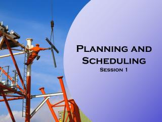 Planning and Scheduling Session 1