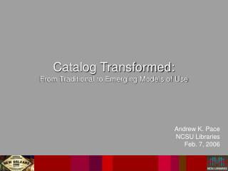 Catalog Transformed: From Traditional to Emerging Models of Use