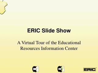 ERIC Slide Show