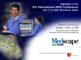 Highlights of the XIV International AIDS Conference July 7-12, 2002; Barcelona, Spain