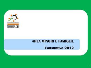 AREA MINORI E FAMIGLIE Consuntivo 2012