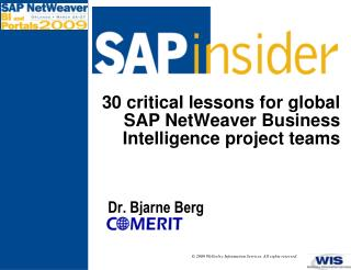 30 critical lessons for global SAP NetWeaver Business Intelligence project teams