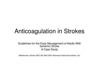 Anticoagulation in Strokes
