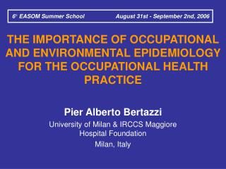 THE IMPORTANCE OF OCCUPATIONAL AND ENVIRONMENTAL EPIDEMIOLOGY FOR THE OCCUPATIONAL HEALTH PRACTICE