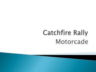 Catchfire  Rally