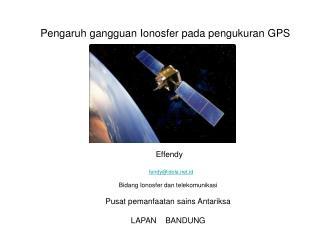 Pengaruh gangguan Ionosfer pada pengukuran GPS