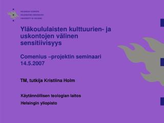 TM, tutkija Kristiina Holm