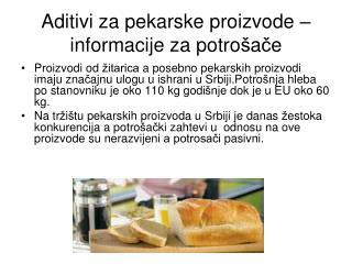 Aditivi za pekarske proizvode – informacije za potro š a č e