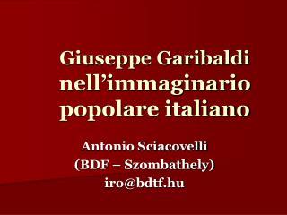 Giuseppe Garibaldi  nell�immaginario popolare italiano
