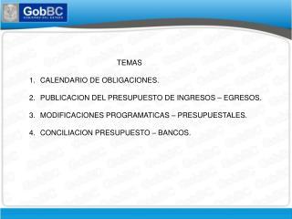 TEMAS CALENDARIO DE OBLIGACIONES. PUBLICACION DEL PRESUPUESTO DE INGRESOS – EGRESOS.