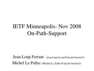 IETF Minneapolis- Nov 2008 On-Path-Support