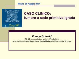 CASO CLINICO:  tumore a sede primitiva ignota