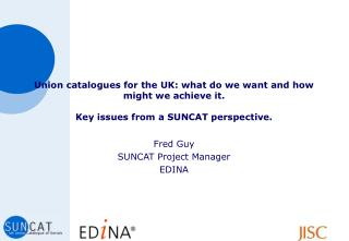 Fred Guy SUNCAT Project Manager EDINA